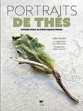 Portraits de thés : Voyage dans 40 pays producteurs (Botanique)