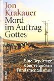 Jon Krakauer: Mord im Auftrag Gottes: Eine Reportage über religiösen Fundamentalismus