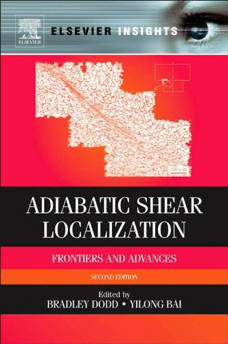 Adiabatic Shear Localization: Frontiers and Advances (Elsevier Insights) (English Edition)
