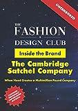Inside the Brand: The Cambridge Satchel Company: When Need Creates a Multimillion Pound Company