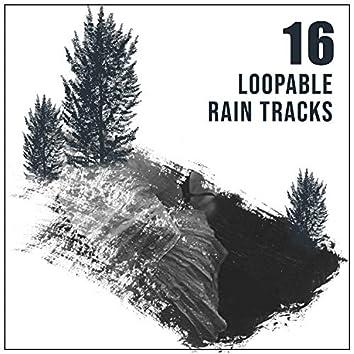 #16 Loopable Rain Tracks for Relaxation & Sleep