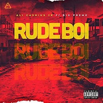 Rude Boi (feat. Big Preme)