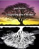 L'Origine del Bene e del Male (Italian Edition)