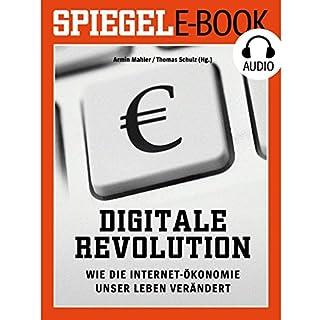 Digitale Revolution: Wie die Internet-Ökonomie unser Leben verändert                   Autor:                                                                                                                                 DER SPIEGEL                               Sprecher:                                                                                                                                 Deutsche Blindenstudienanstalt                      Spieldauer: 4 Std. und 18 Min.     107 Bewertungen     Gesamt 3,9