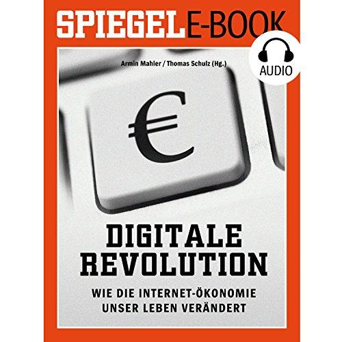 Digitale Revolution: Wie die Internet-Ökonomie unser Leben verändert Titelbild