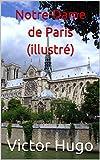 Notre-Dame de Paris (illustré) - Format Kindle - 2,99 €