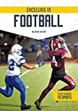 Excelling in Football (Teen Guide to Sports) - Matt Scheff