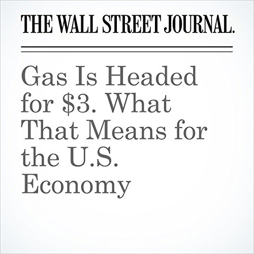 Gas Is Headed for $3. What That Means for the U.S. Economy copertina