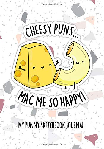 Cheesy Puns Mac Me So Happy Cute Cheese Pun    Besties Punny Gift Journal Sketchbook: 120 Page alternate blank and lined sketchbook journal for ... notes, sketching, drawing and doodling