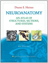 Neuroanatomy: An Atlas of Structures, Sections, and Systems (Neuroanatomy: An Atlas of Strutures, Sections, and Systems (Haines))