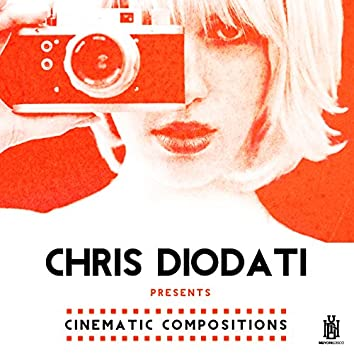 Chris Diodati Presents Cinematic Compositions