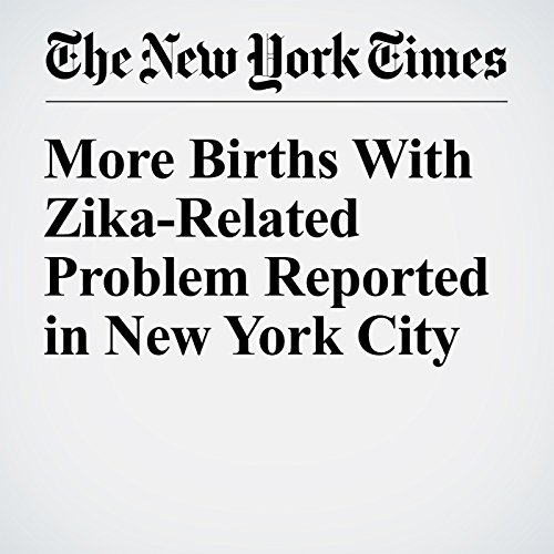 More Births With Zika-Related Problem Reported in New York City cover art