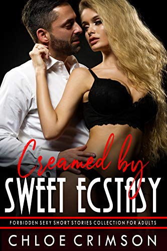 Couverture du livre Creamed By Sweet Ecstasy: Forbidden Sexy Short Stories Collection For Adults (English Edition)