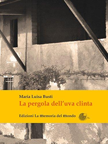Pergola delluva clinta (Italian Edition) eBook: Maria Luisa Busti ...
