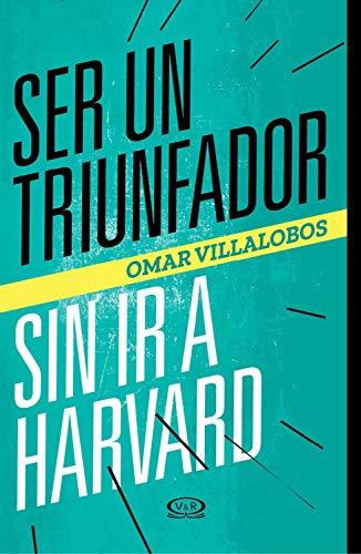 Ser un triunfador sin ir a Harvard