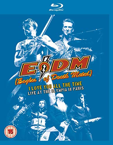 Eagles of Death Metal - I love you all the Time: Live at the Olympia in Paris [Blu-ray]