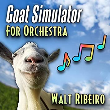 Goat Simulator Theme Song For Orchestra