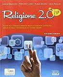 Religione 2.0 Zip. Testo per l'insegnamento della religione cattolica. Per la Scuola media