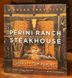 Perini Ranch Steakhouse - Stories and Recipes For Real Texas Food