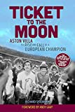 Ticket to the Moon: Aston Villa: The Rise and Fall of a European Champion
