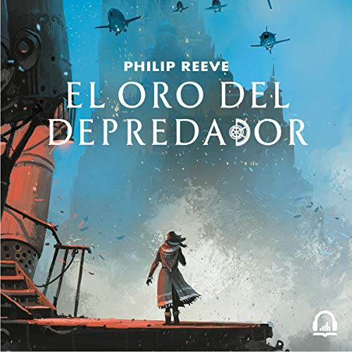 El oro del depredador [Predator's Gold]     Mortal Engines, Volumen 2 [Mortal Engines, Book 2]              Autor:                                                                                                                                 Philip Reeve                               Sprecher:                                                                                                                                 Raúl Llorens                      Spieldauer: 10 Std. und 32 Min.     1 Bewertung     Gesamt 5,0