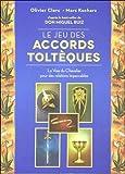 Le jeu des Accords Toltèques - La Voie du Chevalier pour des relations impecdables