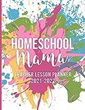 Homeschool Mama Teacher Lesson Planner 2021-2022: Teacher Calendar 2021, Lesson Planner for Teachers, School Planner 2021-2022 College