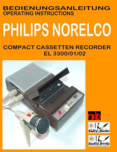 Compact Cassetten Recorder Bedienungsanleitung PHILIPS NORELCO EL 3300/01/02 Operating instructions by SUELTZ BUECHER (German Edition)
