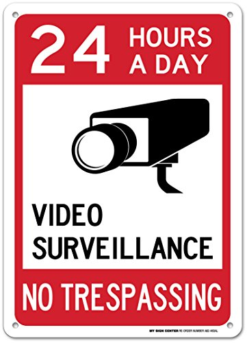 Video Surveillance 24 Hours a Day Sign - 14'x10' .040 Rust Free Aluminum - Made in USA - UV Protected and Weatherproof - A82-463AL