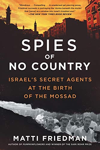 Compare Textbook Prices for Spies of No Country: Israel's Secret Agents at the Birth of the Mossad Reprint Edition ISBN 9781643750439 by Friedman, Matti