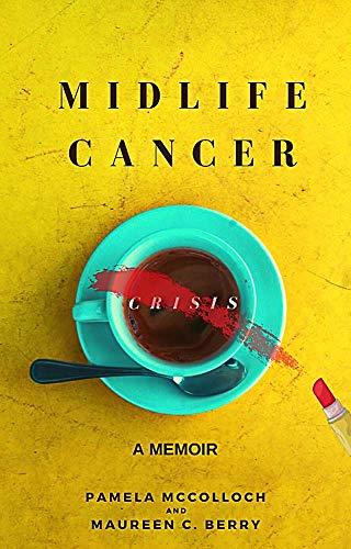 Midlife Cancer Crisis : A Memoir