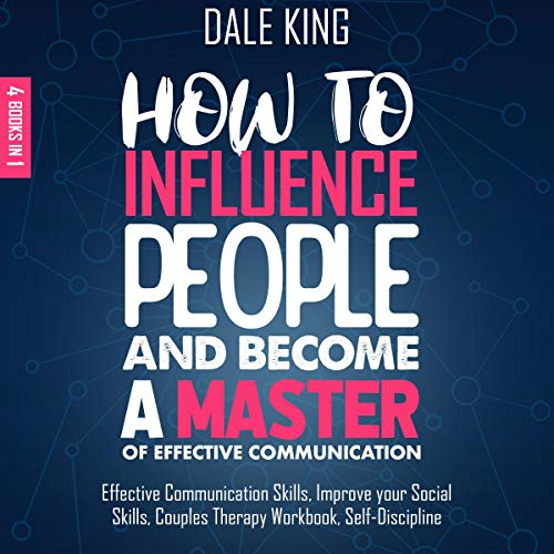 How to Influence People and Become a Master of Effective Communication cover art