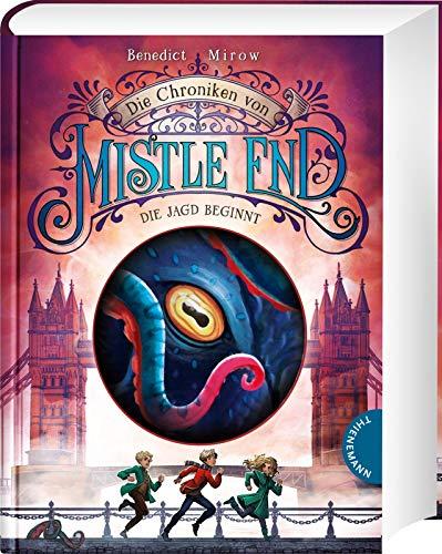 Die Chroniken von Mistle End 2: Die Jagd beginnt: Fantasy für Kinder ab 10, ein magisches Abenteuer in London und Schottland (2)