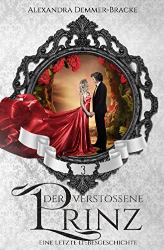 Buch: Der verstoßene Prinz: Eine letzte Liebesgeschichte