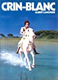 Crin-Blanc de Albert Lamorisse ( 1 janvier 1977 )
