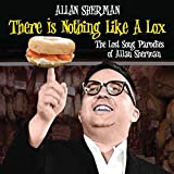 There Is Nothing Like A Lox: The Lost Song Parodies Of Alan Sherman