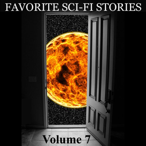 Favorite Science Fiction Stories: Volume 7 audiobook cover art