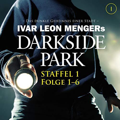Darkside Park: Staffel 1, Folge 1-6                   Autor:                                                                                                                                 Ivar Leon Menger                               Sprecher:                                                                                                                                 Till Hagen                      Spieldauer: 5 Std. und 48 Min.     29 Bewertungen     Gesamt 4,3