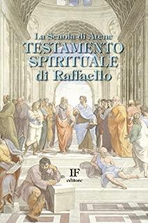 La scuola di Atene. Testamento spirituale di Raffaello