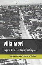 Villa Meri: Contamos la vida de un gran hombre y las peripecias de una familia de un pueblo segoviano.