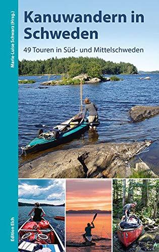 Kanuwandern in Schweden: 49 Touren in Süd- und Mittelschweden