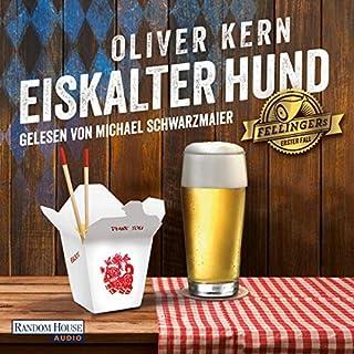 Eiskalter Hund     Fellinger 1              Autor:                                                                                                                                 Oliver Kern                               Sprecher:                                                                                                                                 Michael Schwarzmaier                      Spieldauer: 7 Std. und 19 Min.     654 Bewertungen     Gesamt 4,1