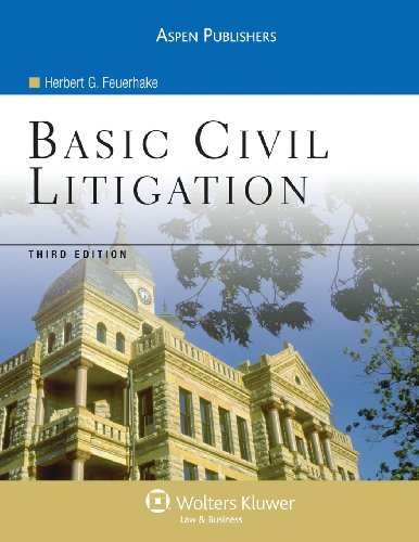 Compare Textbook Prices for Basic Civil Litigation 3e Aspen College 3rd Edition ISBN 9780735558465 by Feuerhake, Herbert G.