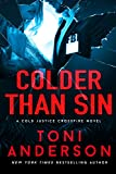 Colder Than Sin: A totally addictive romantic thriller you won't be able to put down (Cold Justice - Crossfire Book 2)
