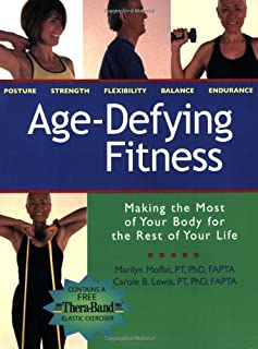Age-Defying Fitness: Making the Most of Your Body for the Rest of Your Life [With Free Thera-Band Elastic Exerciser] by Marilyn Moffat (30-Aug-2006) Paperback