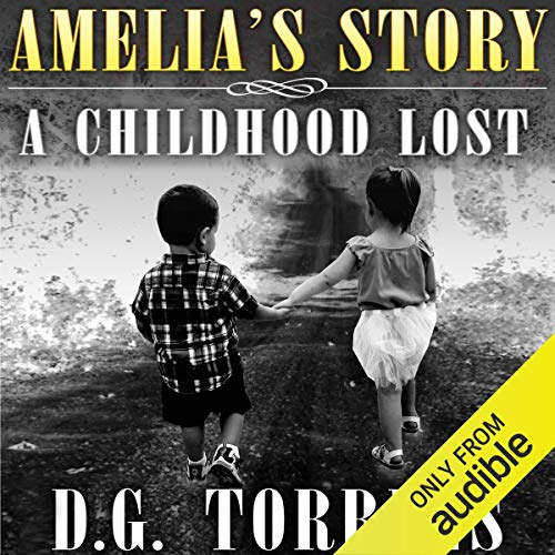 Amelia's Story Audiobook By D.G. Torrens cover art