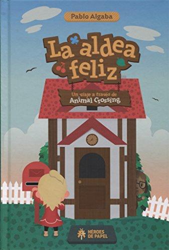 La aldea feliz: Un viaje a través de Animal Crossing
