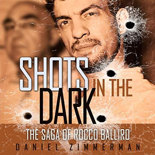 Shots in the Dark: The Saga of Rocco Balliro audiobook cover art