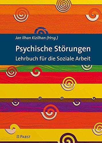 Psychische Störungen: Lehrbuch für die Soziale Arbeit