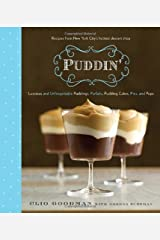 Puddin': Luscious and Unforgettable Puddings, Parfaits, Pudding Cakes, Pies, and Pops Hardcover